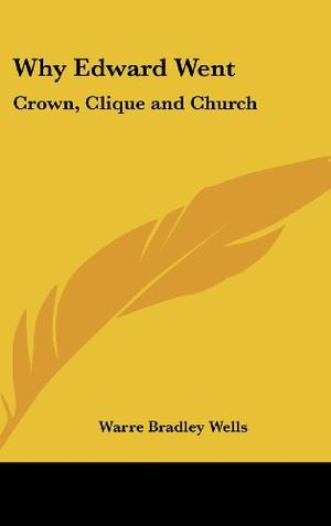 WHY EDWARD WENT: Crown, Clique and Church