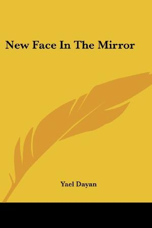 New Face In The Mirror By Yael Dayan Kirkus Reviews
