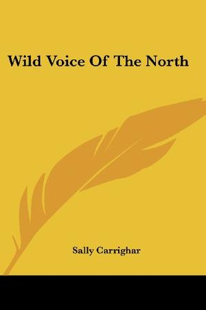 WILD VOICE OF THE NORTH