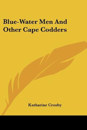 BLUE WATER MEN AND OTHER CAPE CODDERS