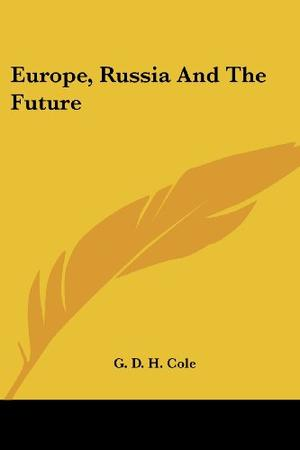EUROPE, RUSSIA AND THE FUTURE
