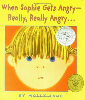 WHEN SOPHIE GETS ANGRY--REALLY, REALLY ANGRY . . .