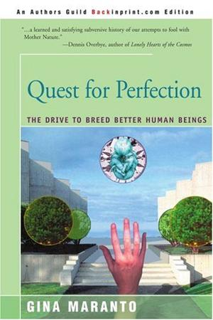 QUEST FOR PERFECTION: The Drive to Breed Better Human Beings