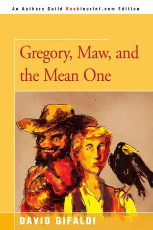 """GREGORY, MAW, AND THE MEAN ONE"""