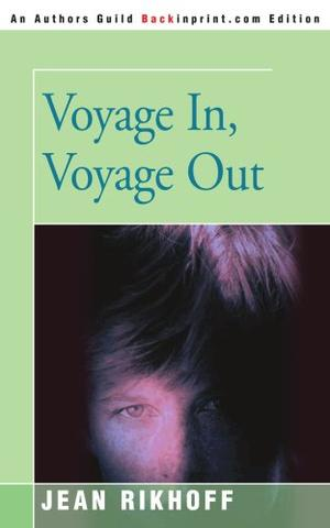 VOYAGE IN, VOYAGE OUT