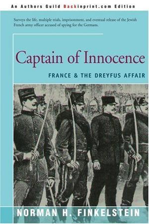 CAPTAIN OF INNOCENCE: France and the Dreyfus Affair