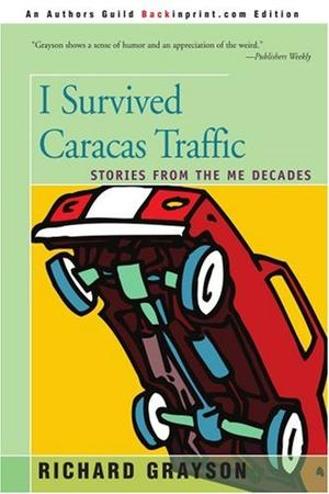 I SURVIVED CARACAS TRAFFIC: Stories from the Me Decades