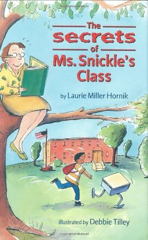 THE SECRETS OF MS. SNICKLE'S CLASS
