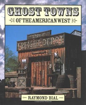 GHOST TOWNS OF THE AMERICAN WEST