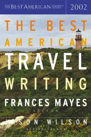 THE BEST AMERICAN TRAVEL WRITING 2002