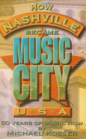 HOW NASHVILLE BECAME MUSIC CITY USA