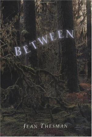 Between By Jean Thesman Kirkus Reviews