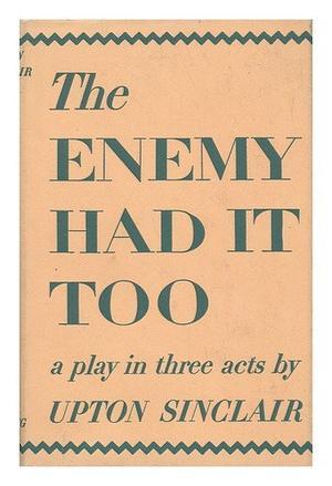 Enemy Had It Too By Upton Sinclair Kirkus Reviews