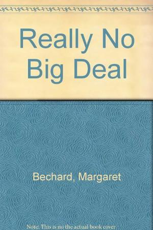 REALLY NO BIG DEAL