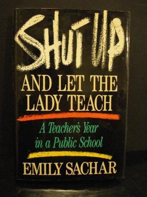 SHUT UP AND LET THE LADY TEACH