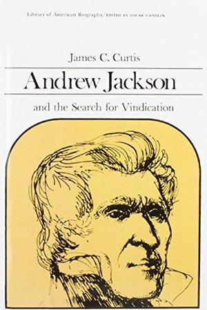 ANDREW JACKSON: And the Search for Vindication