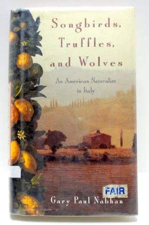 SONGBIRDS, TRUFFLES, AND WOLVES