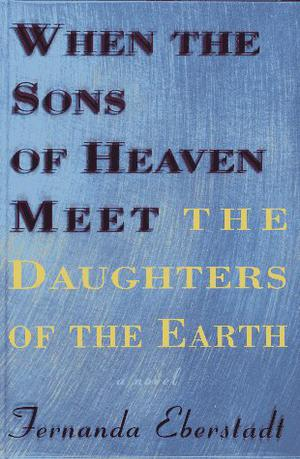 WHEN THE SONS OF HEAVEN MEET THE DAUGHTERS OF THE EARTH