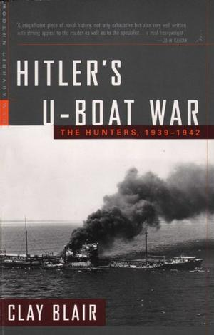 """HITLER'S U-BOAT WAR: The Hunters, 1939-1942"""