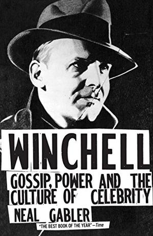 """""""WINCHELL: Gossip, Power and the Culture of Celebrity"""""""