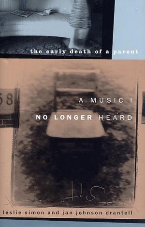 A MUSIC I NO LONGER HEARD