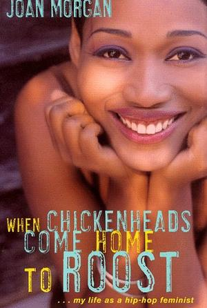 WHEN CHICKENHEADS COME HOME TO ROOST