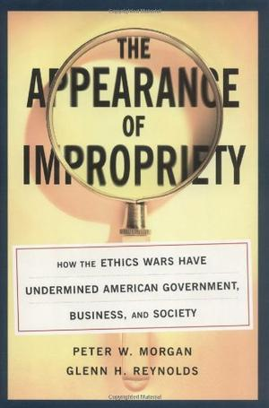 THE APPEARANCE OF IMPROPRIETY IN AMERICA