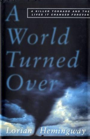 A WORLD TURNED OVER