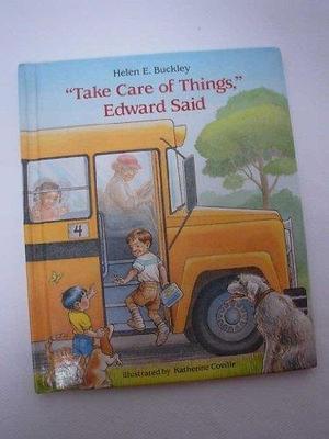 'TAKE CARE OF THINGS,' EDWARD SAID