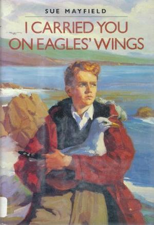 I CARRIED YOU ON EAGLES' WINGS