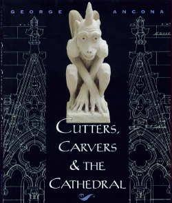 CUTTERS, CARVERS AND THE CATHEDRAL