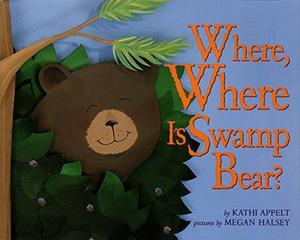 """""""WHERE, WHERE IS SWAMP BEAR?"""""""
