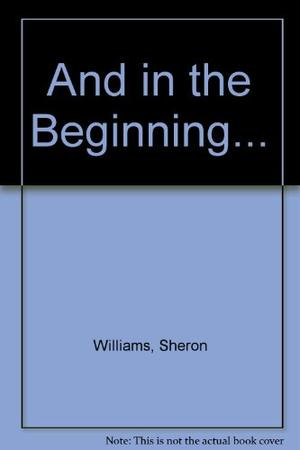 AND IN THE BEGINNING...
