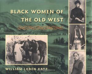 BLACK WOMEN OF THE OLD WEST