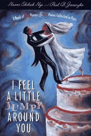 I FEEL A LITTLE JUMPY AROUND YOU