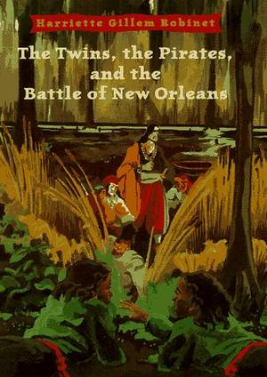 THE TWINS, THE PIRATES, AND THE BATTLE OF NEW ORLEANS