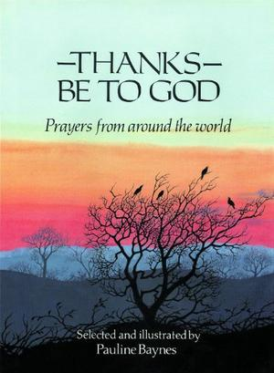 THANKS BE TO GOD: Prayers from Around the World