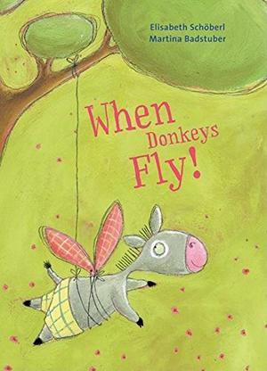 WHEN DONKEYS FLY!