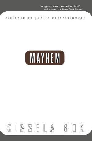MAYHEM: Violence as Public Entertainment