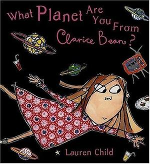 WHAT PLANET ARE YOU FROM, CLARICE BEAN?