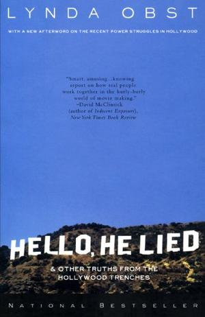 """HELLO, HE LIED: And Other Truths from the Hollywood Trenches"""