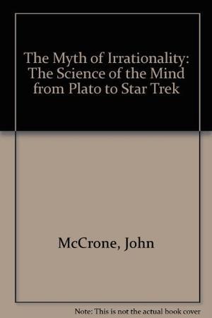 THE MYTH OF IRRATIONALITY