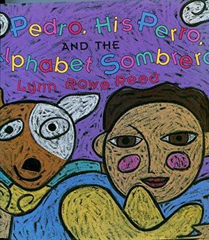 PEDRO, HIS PERRO, AND THE ALPHABET SOMBRERO