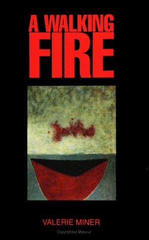 A WALKING FIRE