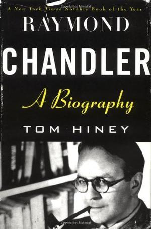 RAYMOND CHANDLER: A Biography