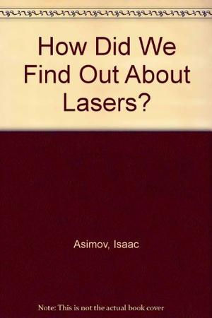 HOW DID WE FIND OUT ABOUT LASERS?