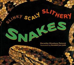 """""""SLINKY, SCALY, SLITHERY SNAKES"""""""