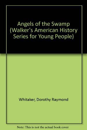 ANGELS OF THE SWAMP
