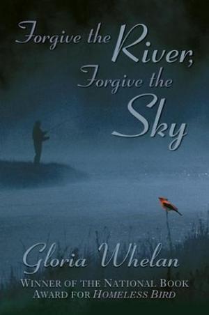 """FORGIVE THE RIVER, FORGIVE THE SKY"""