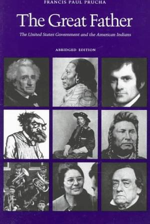 THE GREAT FATHER: The United States Government and the American Indian